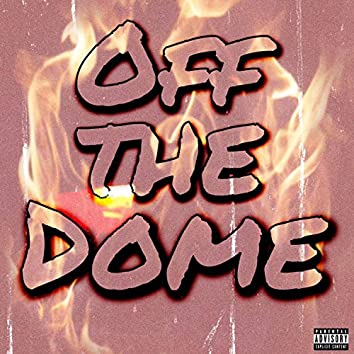 Off the Dome (feat. 10.4chauncy, Rondo & Kewl)