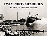 Twin Ports Memories II: The 1940s, 1950s and 1960s