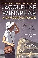 A Dangerous Place: A Maisie Dobbs Novel (Maisie Dobbs, 11)