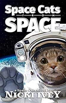 Space Cats from Space by [Nicki Ivey]