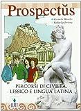Prospectus. Percorsi di civiltà, lessico e lingua latina. Per la Scuola media. Con espansione online