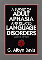 A Survey of Adult Aphasia and Related Language Disorders