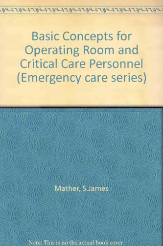 Basic Concepts for Operating Room and Critical Care Personnel