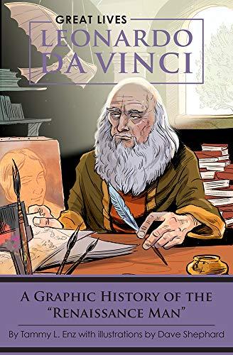 Leonardo Da Vinci: A Graphic History of the 'Renaissance Man'