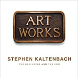 Stephen Kaltenbach: The Beginning and The End