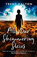 All Our Shimmering Skies
