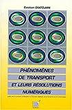 Phenomenes de transport et leurs resolutions numeriques
