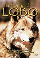 The Legend of Lobo [DVD]