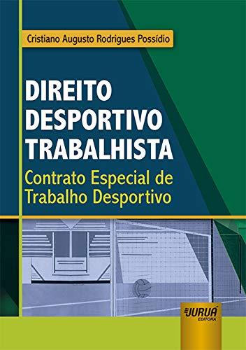 Direito Desportivo Trabalhista - Contrato Especial de Trabalho Desportivo