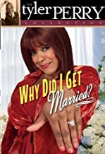 Tyler Perry's Why Did I Get Married?: The Play