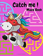 Catch Me Maze Books: Dinosaur Unicorn Activity Games Problem Solving Great Gift birthday for Kids, Fantastic learning and Fun with cute design to Toddlers, Preschools.