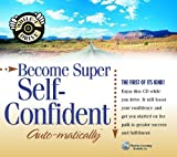 Become Super Self-Confident... Auto-Matically (While-U-drive!)