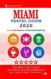 Miami Travel Guide 2020: Shops, Arts, Entertainment and Good Places to Drink and Eat in Miami, Florida (Travel Guide 2020)