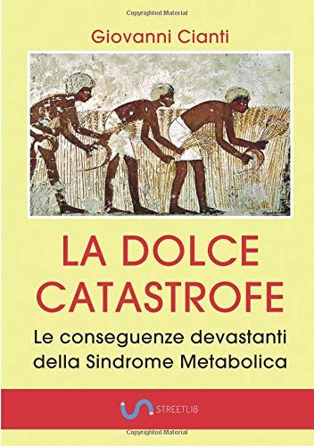 LA DOLCE CATASTROFE: Le conseguenze devastanti della Sindrome Metabolica