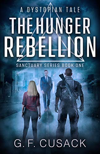 Book: The Hunger Rebellion - A Dystopian Tale (Sanctuary Series Book 1) by G. F. Cusack