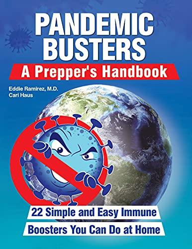 Pandemic Busters: A Prepper's Handbook by [Dr. Eddie Ramirez, Cari Haus]