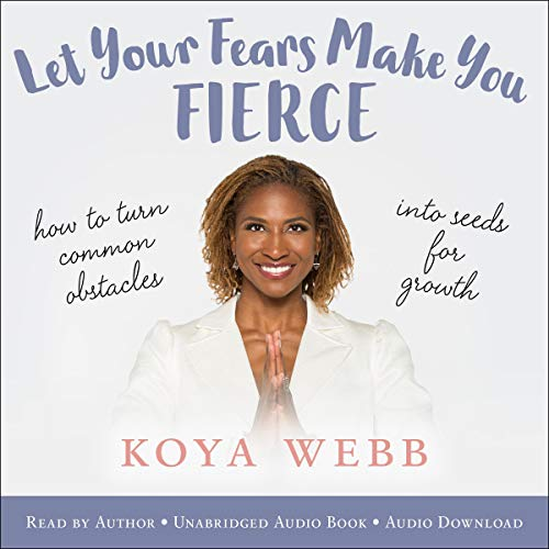 Let Your Fears Make You Fierce audiobook cover art