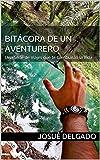 Bitácora de un Aventurero: Una Serie de Viajes que te Cambiarán la Vida