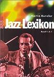 Jazz-Lexikon - Band 1: A-L - Martin Kunzler