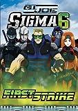 G.I. Joe Sigma 6 - First Strike