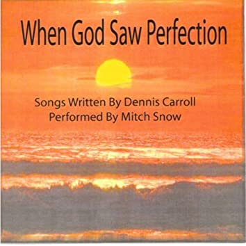 When God Saw Perfection