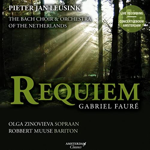 The Bach Choir & Orchestra of the Netherlands, Pieter Jan Leusink, Olga Zinovieva & Robbert Muuse