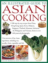 An Illustrated Guide To Asian Cooking: 100 Step-By-Step Recipes From China, Hong Kong, Japan, Korea, Malaysia, Singapore, Thailand, Myanmar, ... Shown In Over 660 Practical Photographs