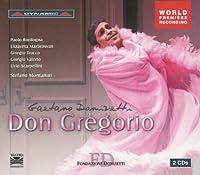 ドニゼッティ:歌劇「ドン・グレゴリオ」全曲 ※世界初録音
