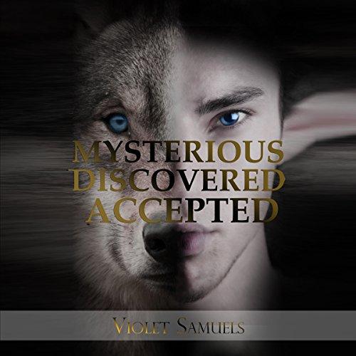 Mysterious Discovered Accepted Audiobook By Violet Samuels cover art