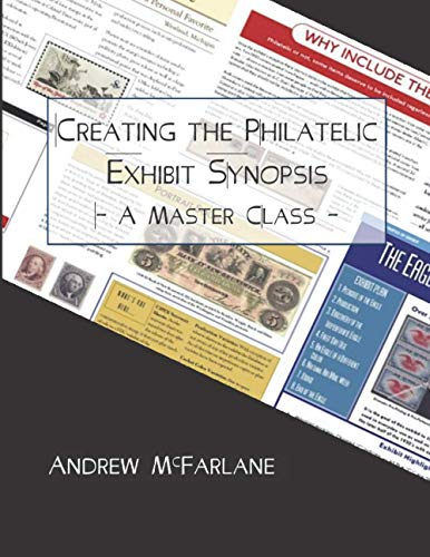 Compare Textbook Prices for Creating the Philatelic Exhibit Synopsis: A Master Class  ISBN 9798731447959 by McFarlane, Andrew,Zwillinger, Steven