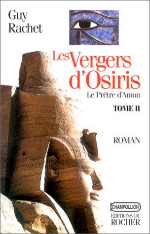 Les Vergers d'Osiris. le Prêtre d'Amon, tome 2