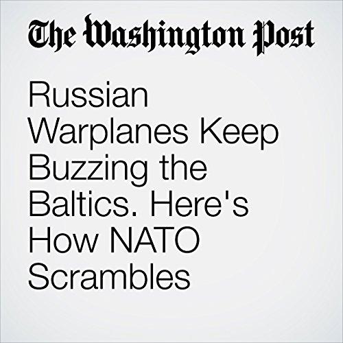 Russian Warplanes Keep Buzzing the Baltics. Here's How NATO Scrambles cover art