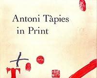 Antoni Tapies in Print 0870706039 Book Cover