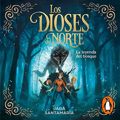 La leyenda del bosque (Los dioses del norte 1) [The Legend of the Forest (The Gods of the North, Book 1)] cover art