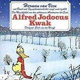 Die Musikfabel von den seltsamen Abenteuern der Ente Alfred Jodocus Kwak - erman Van Veen
