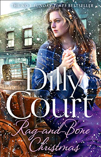 Rag-and-Bone Christmas: the new heartwarming Christmas historical fiction saga from the No. 1 Sunday Times bestseller by [Dilly Court]