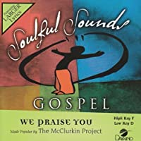 We Praise You [Accompaniment/Performance Track] by Made Popular By: McClurkin Project (2007-05-03)