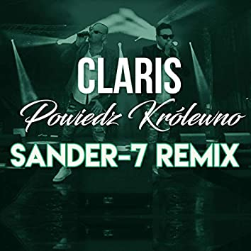 Powiedz królewno (SANDER-7 Remix)