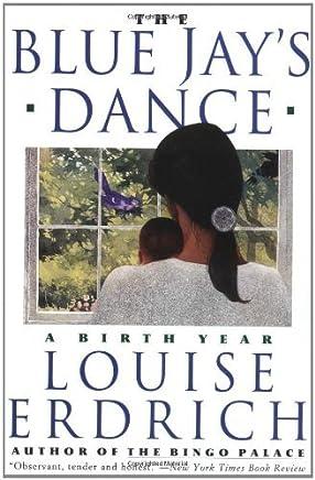 Blue Jays Dance by Louise Erdrich (March 07,1996)
