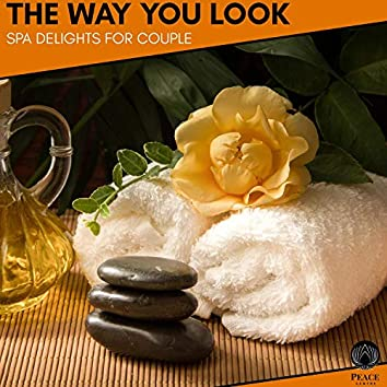 The Way You Look - Spa Delights For Couple