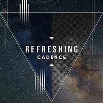 Refreshing Cadence