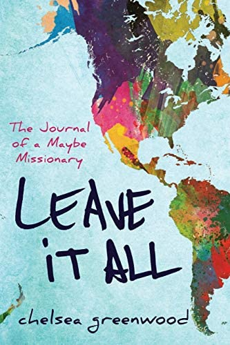 Leave It All The Journal of a Maybe Missionary product image