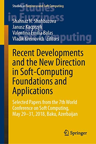 Recent Developments and the New Direction in Soft-Computing Foundations and Applications: Selected Papers from the 7th World Conference on Soft ... Fuzziness and Soft Computing (393), Band 393)