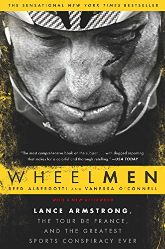 Wheelmen: Lance Armstrong, the Tour de France, and the Greatest Sports Conspiracy Ever
