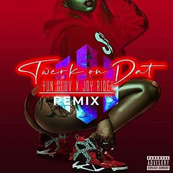 Twerk on Dat (Remix)