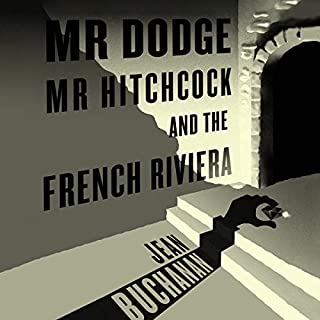 Mr Dodge, Mr Hitchcock, and the French Riviera audiobook cover art