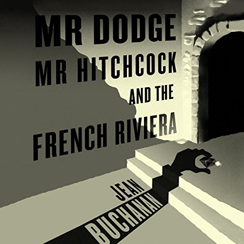 『Mr Dodge, Mr Hitchcock, and the French Riviera』のカバーアート