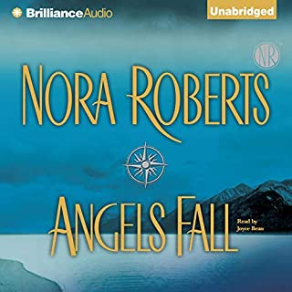 Angels Fall                   By:                                                                                                                                 Nora Roberts                               Narrated by:                                                                                                                                 Joyce Bean                      Length: 14 hrs and 45 mins     113 ratings     Overall 4.5