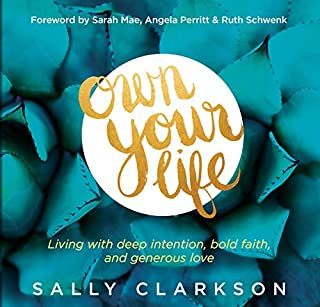 Own Your Life     Living With Deep Intention, Bold Faith, and Generous Love              By:                                                                                                                                 Sally Clarkson                               Narrated by:                                                                                                                                 Pamela Klein                      Length: 8 hrs and 35 mins     1 rating     Overall 2.0