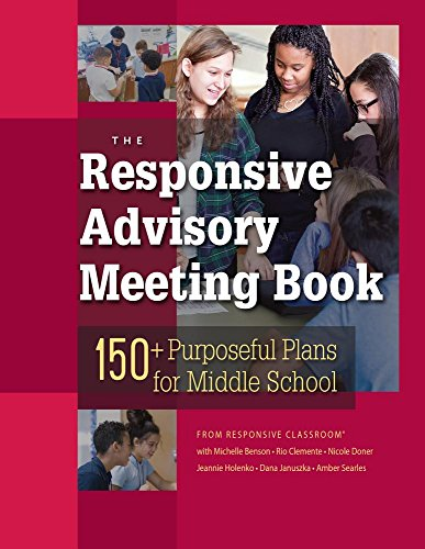 The Responsive Advisory Book: 150] Purposeful Plans for Middle School